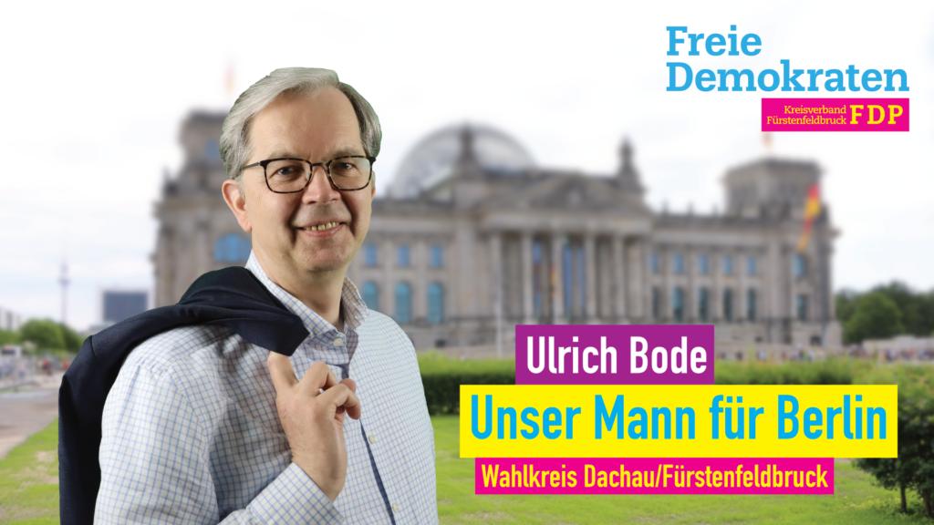 Ulrich Bode - Unser Mann für Berlin